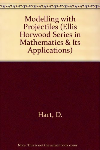 9780135873045: Modelling With Projectiles (Mathematics & Its Applications)