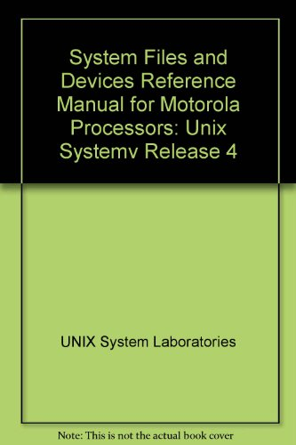 System Files and Devices Reference Manual for Motorola Processors: Unix System V Release 4: UNIX ...