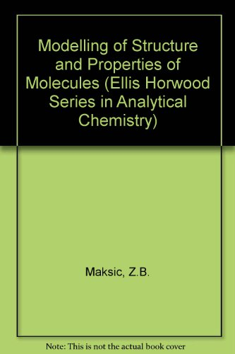 9780135880968: Modelling of Structure and Properties of Molecules (Ellis Horwood Series in Analytical Chemistry)