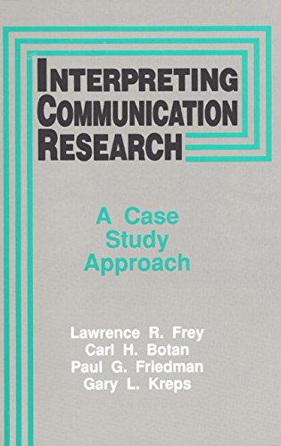 9780135891100: Interpreting Communication Research: A Case Study Approach