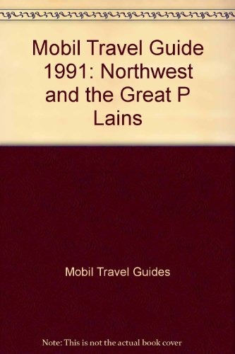 Mobil Travel Guide 1991: Northwest and the Great P Lains (Mobil Travel Guide: Northwest & ...