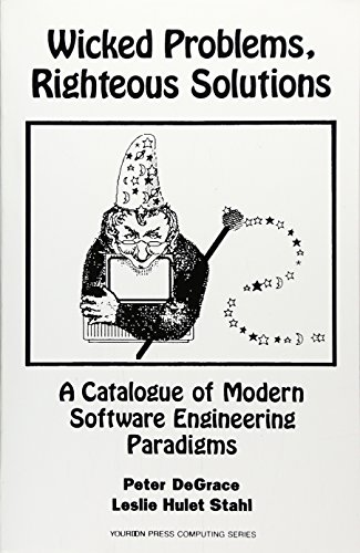 9780135901267: Wicked Problems, Righteous Solutions: A Catolog of Modern Engineering Paradigms: A Catalogue of Modern Software Engineering Paradigms (Yourdon Press Computing)