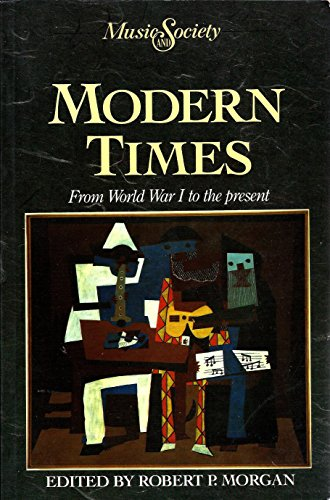 9780135901595: Modern Times : from World War i to the Present: Music and Society