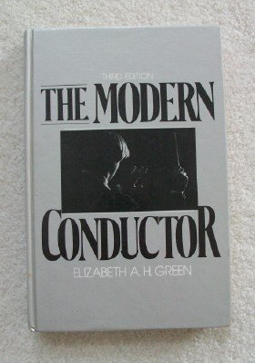 9780135902165: The modern conductor: A college text on conducting based on the technical principles of conductor Nicolai Malko as set forth in his The conductor and his baton