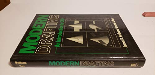 Modern Drafting: An Introduction to CAD: James D. Bethune;