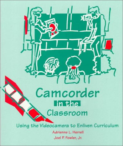 9780135912805: Camcorder in the Classroom: Using the Videocamera to Enliven Curriculum (80x86 IBM PC and Compatible)