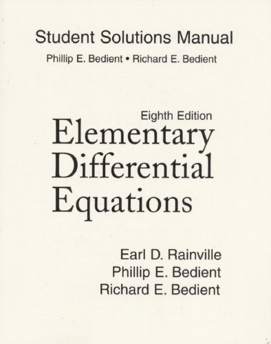 Student Solutions Manual for Elementary Differential Equations: Philip Bedient