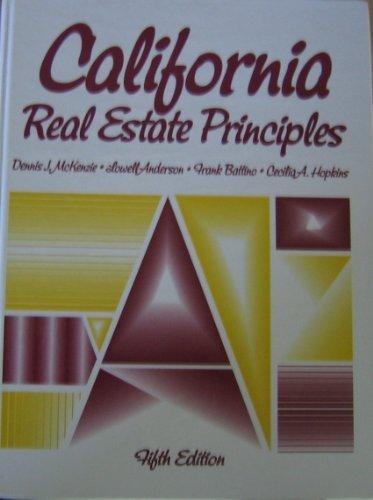 California Real Estate Principles (5th ed) (Prentice: Anderson, Lowell, Battino,