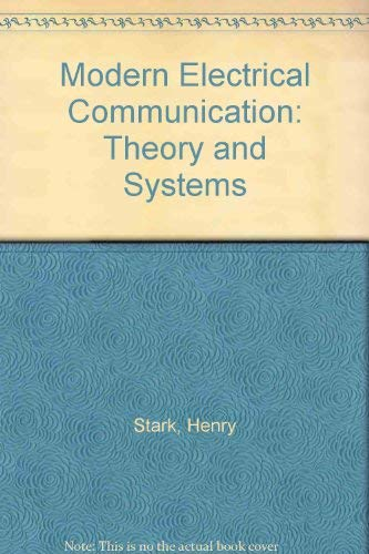 Modern Electrical Communications: Theory and Systems: Henry Stark