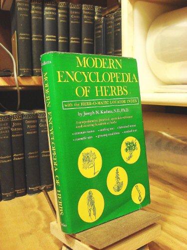 Modern Encyclopedia of Herbs - with the: Kadans, Joseph M.,