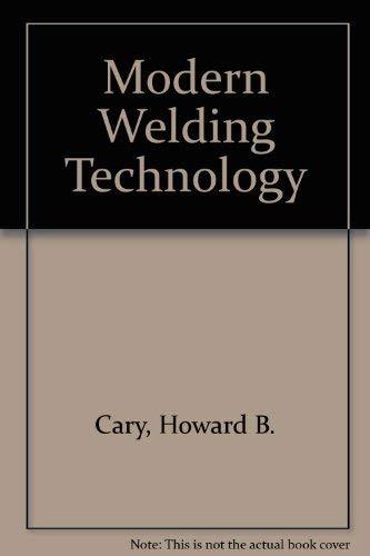 9780135943007: Modern Welding Technology