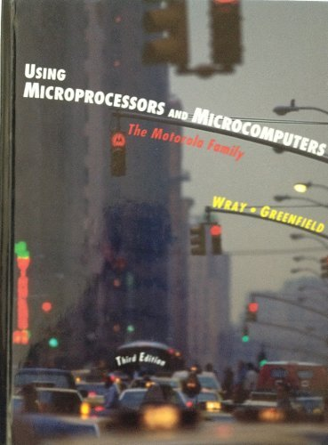 9780135943915: Using Microprocessors and Microcomputers: The Motorola Family