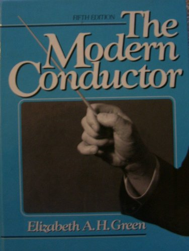 9780135944585: The Modern Conductor: A College Text on Conducting Based on the Technical Principles of Nicolai Malko as Set Forth in His the Conductor and His Baton