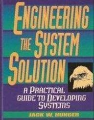 9780135945247: Engineering the System Solution: A Practical Guide to Developing Systems
