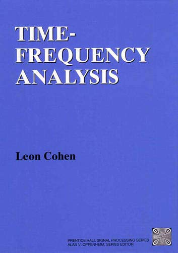 Time Frequency Analysis Theory and Applications