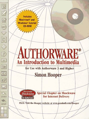 9780135955543: Authorware: An Introduction to Multimedia for Use With Authorware 3 and Higher