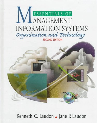 ESSENTIALS OF MANAGENT INFORMATION SYSTEMS, Second Edition: Organization and Technology.