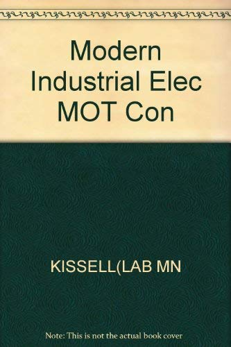 Modern Industrial/ Electrical Motor Controls Operation, Installation: Thomas Kissell