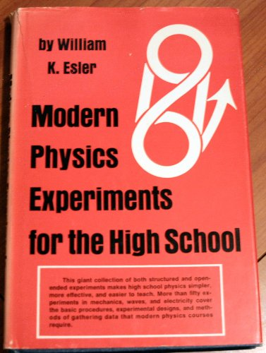 Modern physics experiments for the high school: Esler, William K