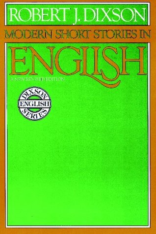 Modern Short Stories in English: Dixson, Robert J.