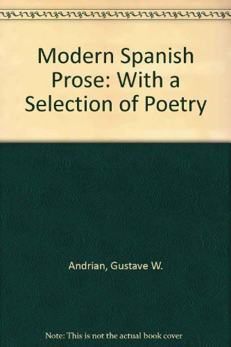 Modern Spanish Prose : With a Selection: Gustave W. Andrian
