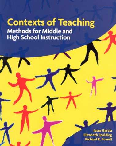 Contexts of Teaching: Methods for Middle and: Jesus Garcia, Elizabeth