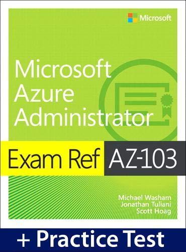 9780135985458: Exam Ref AZ-103 Microsoft Azure Administrator with Practice Test