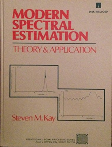 Modern Spectral Estimation: Theory and Application/Book and: Kay, Steven M.