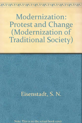 Modernization. Protest and Change. Modernization of Traditional: Eisenstadt, S.N.: