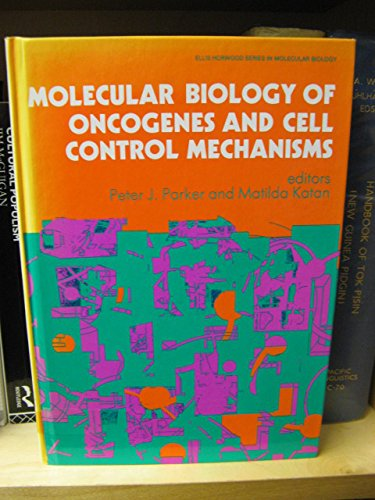 9780135994993: Molecular Biology of Oncogenes and Cell Control Mechanisms (Ellis Horwood Series in Molecular Biology)