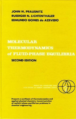 Molecular Thermodynamics of Fluid-Phase Equilibria (2nd Edition): Prausnitz, John M.;