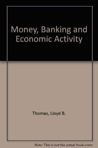 Money, banking, and economic activity: Thomas, Lloyd Brewster