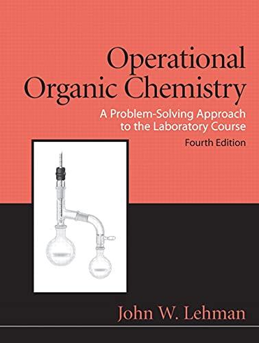 Operational Organic Chemistry (4th Edition) (0136000924) by John W. Lehman