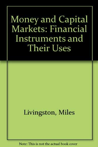 9780136001317: Money and Capital Markets: Financial Instruments and Their Uses