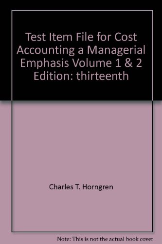 9780136001447: Cost Accounting a Managerial Emphasis Test Item File 13th Edition