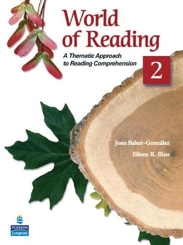 World of Reading 2: A Thematic Approach to Reading Comprehension (2nd Edition) (0136002110) by Eileen K. Blau; Joan Baker-Gonzalez