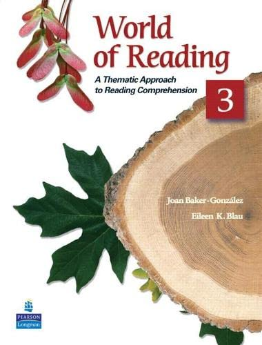 World of Reading 3: A Thematic Approach to Reading Comprehension (0136002145) by Eileen K. Blau; Joan Baker-Gonzalez