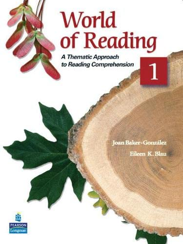 World of Reading 1: A Thematic Approach to Reading Comprehension (2nd Edition) (0136002447) by Joan Baker-Gonzalez; Eileen K. Blau