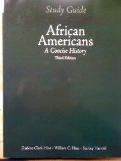 Study Guide for African Americans: A Concise: Hine, Darlene Clark,