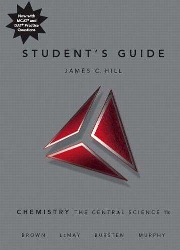 Student's Guide for Chemistry: The Central Science: Hill, James C.