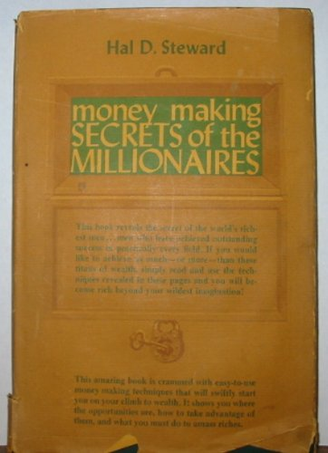 Money making secrets of the millionaires: Hal D Steward