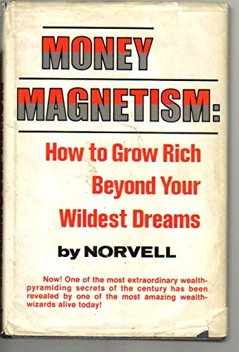9780136003380: Money Magnetism: How to Grow Rich Beyond Your Wildest Dreams