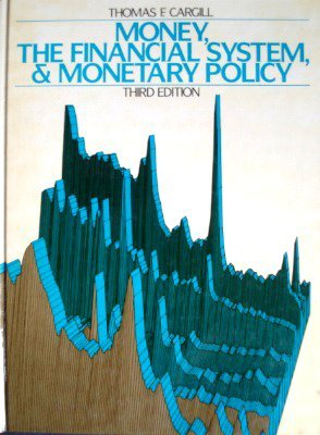 9780136004950: Money, the Financial System and Monetary Policy