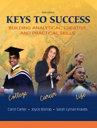 Keys to Success: Building Analytical, Creative, and: Carter, Carol, Bishop,