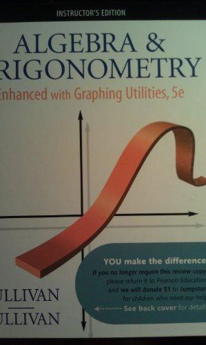 9780136005384: Algebra & Trigonometry Enhanced with Graphing Utilities,5e, Instructors Edition