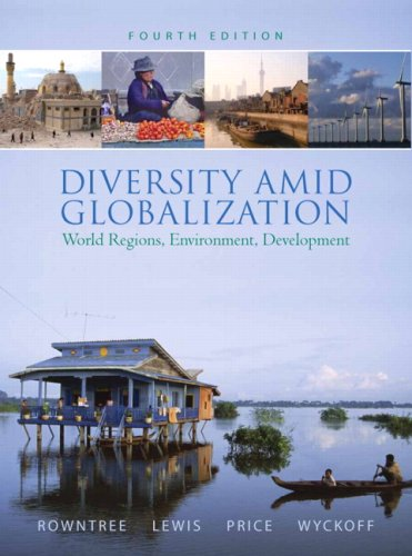 9780136005544: Diversity Amid Globalization: World Regions, Environment, Development