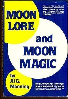 Moon Lore and Moon Magic: Manning, Al G.