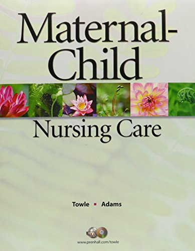 Maternal Child Nursing Care & Workbook Package: Mary Ann Towle;