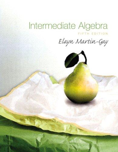 Intermediate Algebra (5th Edition): Martin-Gay, Elayn