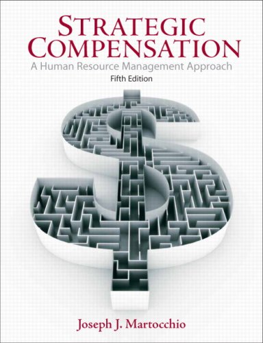 9780136007449: Strategic Compensation: A Human Resource Management Approach
